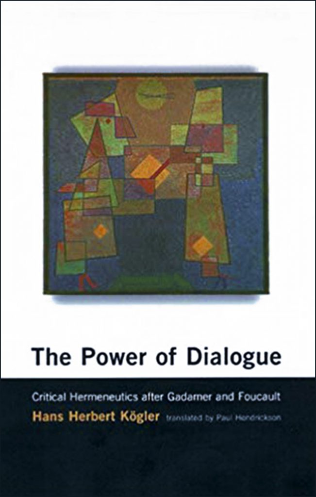 The Power of Dialogue- Critical Hermeneutics after Gadamer and Foucault book cover